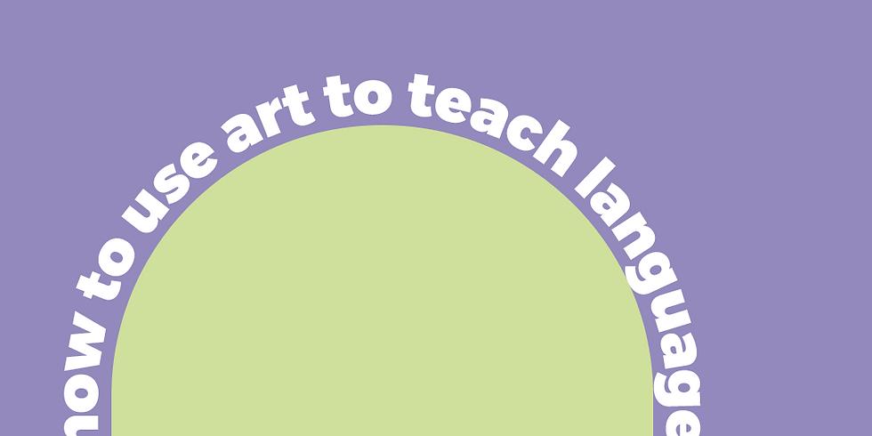 How to use art to teach language