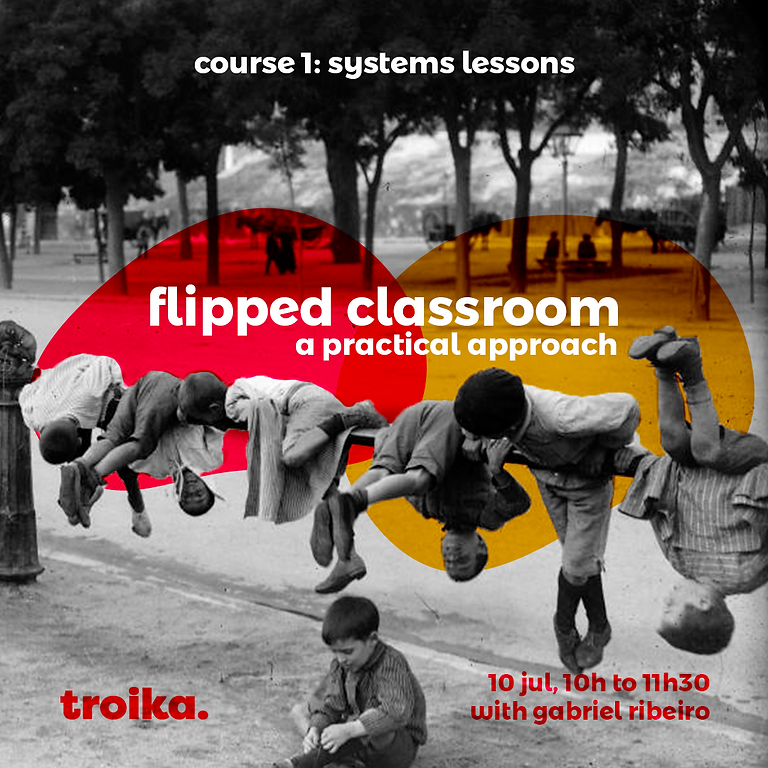 Flipping the classroom - a practical approach (1): systems lessons | Online |
