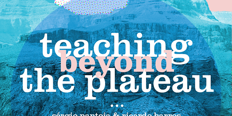 Teaching beyond the Plateau | Online