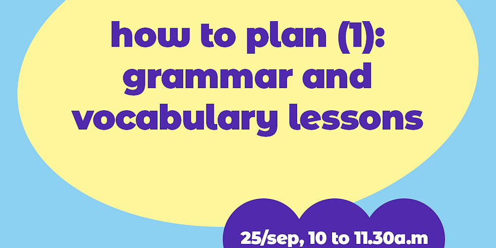 How to plan (1): grammar and vocabulary lessons