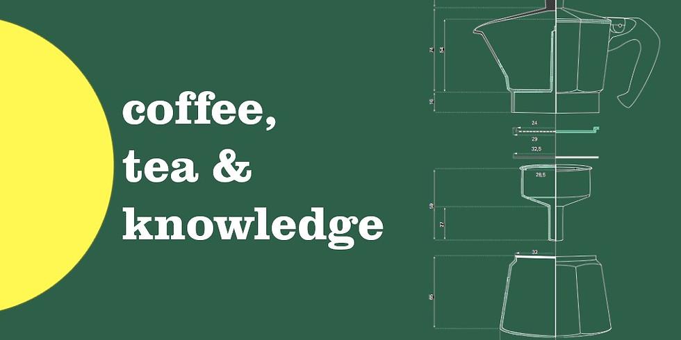 Coffee, Tea & Knowledge