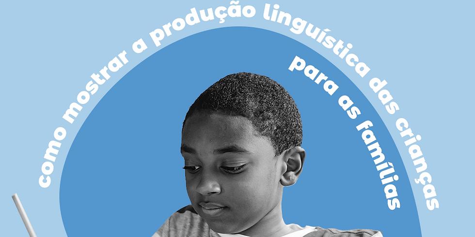Como mostrar a produção linguística das crianças para as famílias