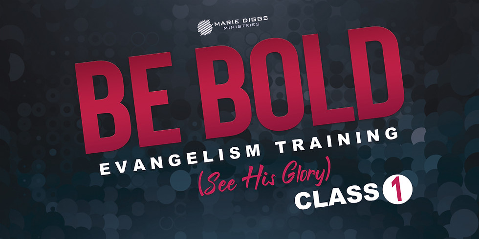 Be BOLD - Evangelism Training Class (Part 1)