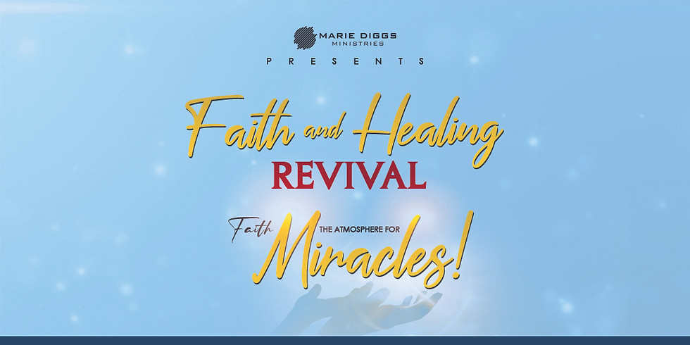 (In Person Service) Faith & Healing Service - July 17th @ 7:00 PM