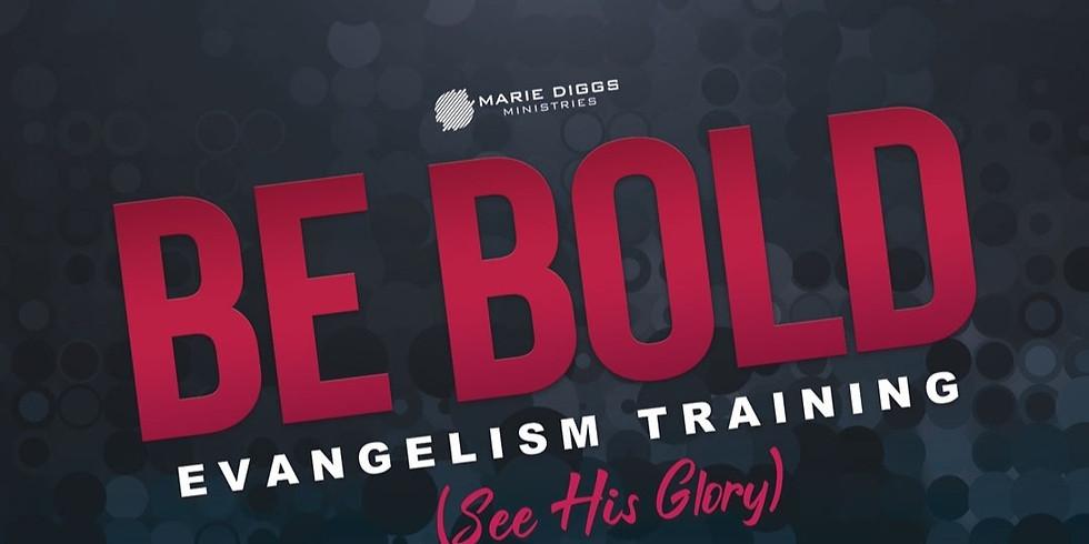 Be BOLD - Evangelism Class
