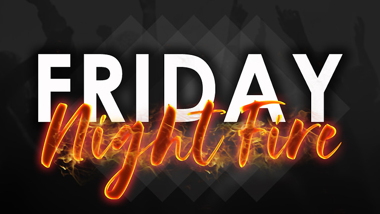 Friday Night Fire - August