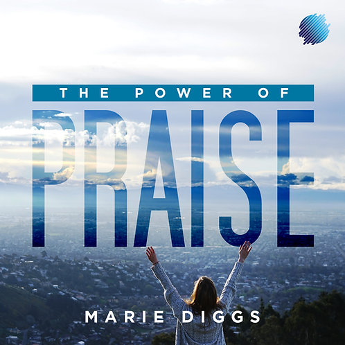 The Power Of Praise (Digital Download)