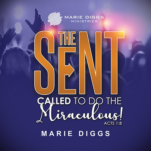 The Sent: Called to do the Miraculous! (CD)