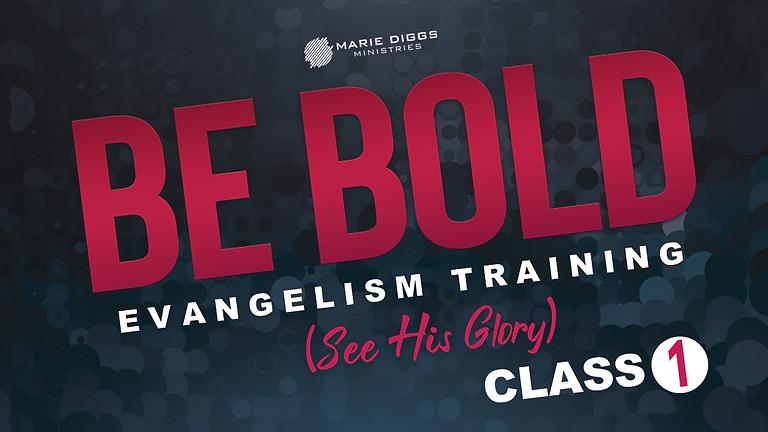 Be BOLD - Evangelism Training Class (Part 2)