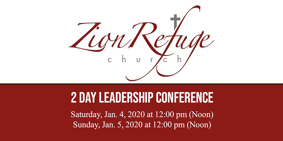 Zion Refuge Church - Leadership Conference (2 Days)