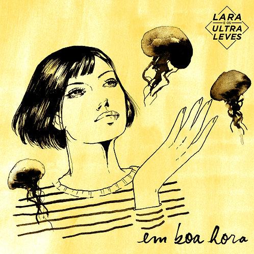 Em Boa Hora - Lara e os Ultraleves (2015) CD
