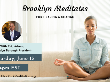 [Bayside Meditation] Finding Hope Within with Brooklyn Borough President, Eric Adams