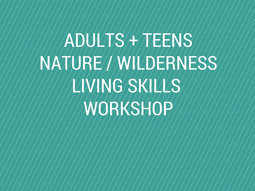 For Adults and Teens: Nature Awareness and Wilderness Living Skills Workshop