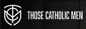 Those Catholic Men.png
