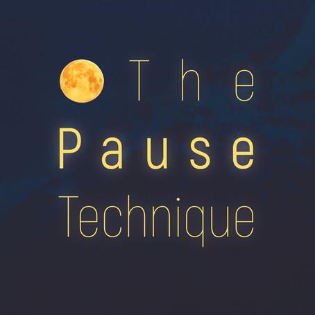 The Pause Technique
