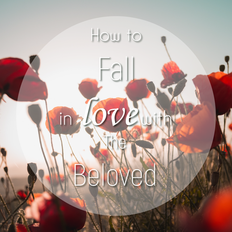 How to Fall in Love with the Beloved
