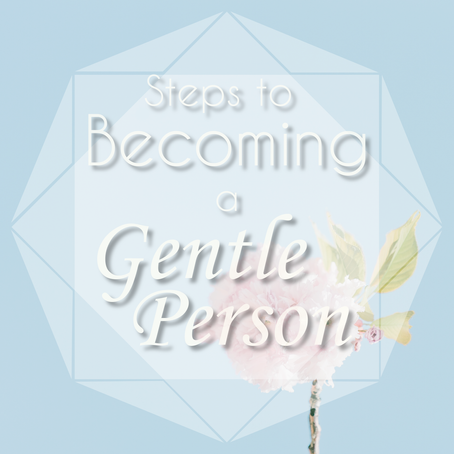 Steps to Becoming a Gentle Person