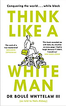 Think Life a White Man.png
