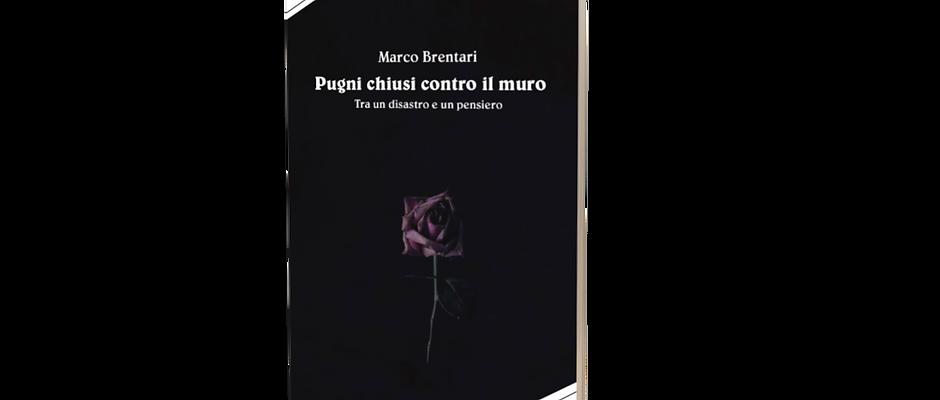 Pugni chiusi contro il muro - Marco Brentari