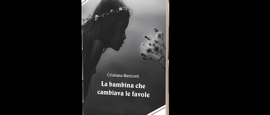 La bambina che cambiava le favole - Cristiana Maricotti