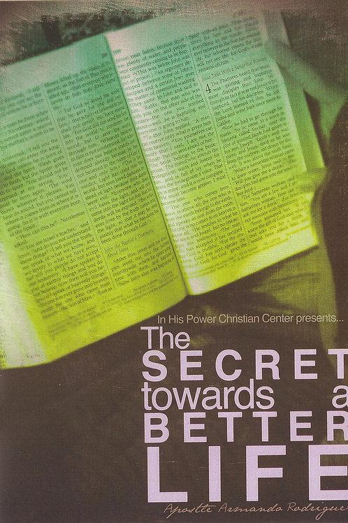 The Secret Towards a Better Life