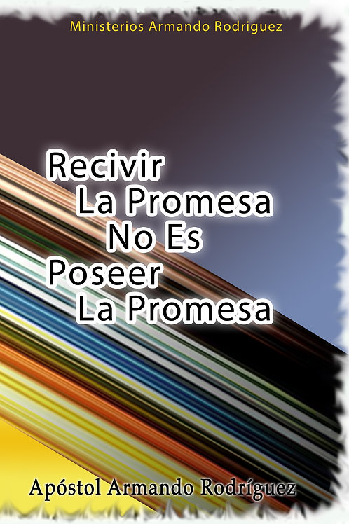 Recivir La Promesa, No Es Poseer La Promesa
