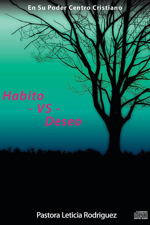 Habito -vs- Deseo