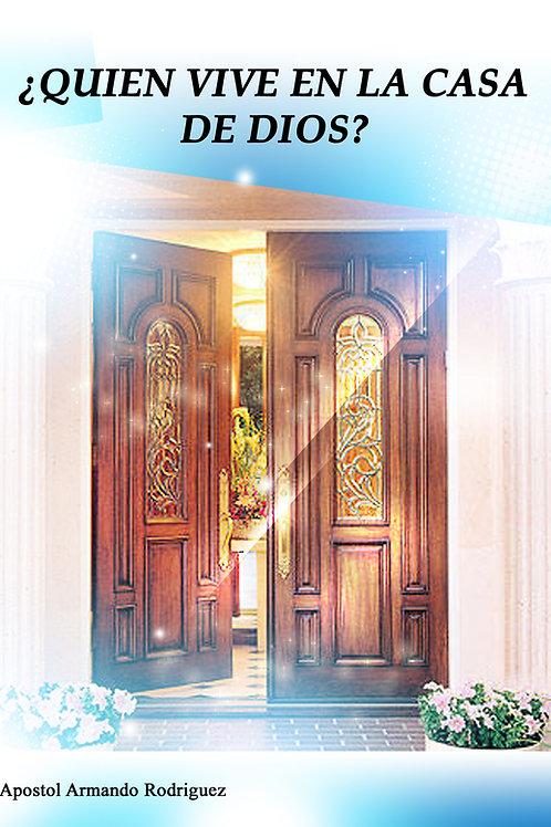 Quien Vive en la Casa de Dios?