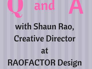 Q + A with Creative Director, Shaun Rao