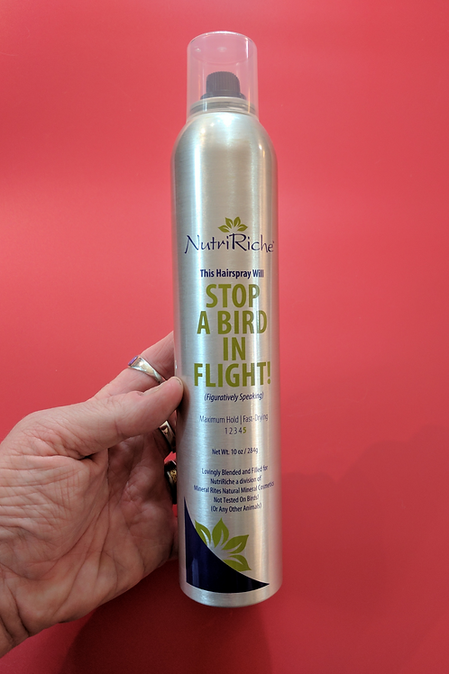 This Hairspray Will Stop A Bird In Flight (Figuratively Speaking)™