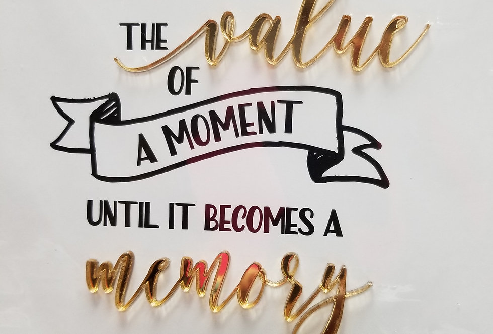 Sometime you will never know The Value of a Moment (997774)