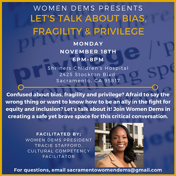 Let's talk about bias, fragility and privilege.  Join Women Dems as we strive to create a safe yet brave space for this critical conversation.