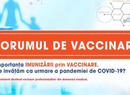 FORUMUL DE VACCINARE. Importanța Imunizării prin vaccinare. Ce învățăm în urma pandemiei de COVID-19