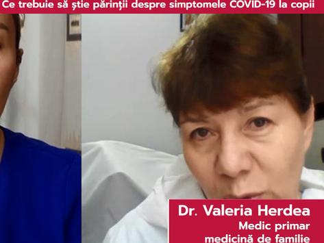 Dr. Valeria Herdea: Semne de alarmă pentru părinți în cazul infecției cu virusul SARS-CoV-2 la copil