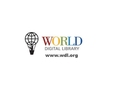 UNESCO deschide  ACCESUL GRATUIT la Biblioteca Digitala Mondiala