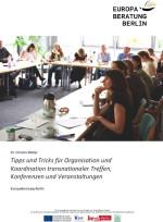 Tipps und Tricks für Organisation und Koordination transnationaler Treffen, Konferenzen und Veransta