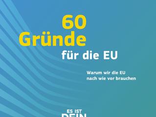 60 Gründe für die EU -Warum wir die EU nach wie vor brauchen