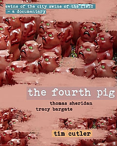 The Fourth Pig-Tim Cutler uk documentary film maker