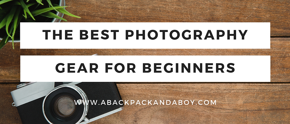 The best photography gear for beginners