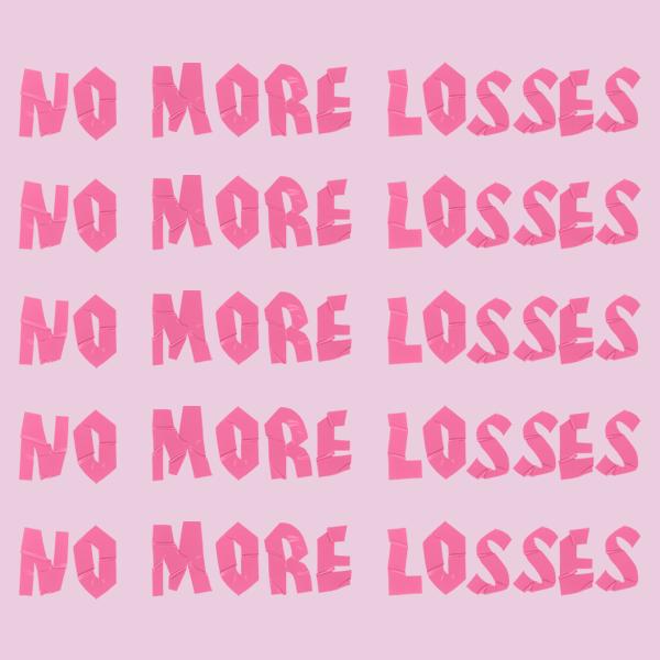 no more losses pink.png