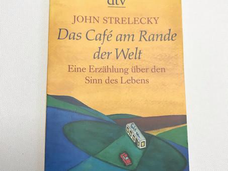 Das Café am Rande der Welt - Eine Erzählung über den Sinn des Lebens - John Strelecky