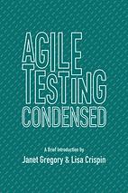 Gregory+Crispin-AgileTestingCondensed.pn