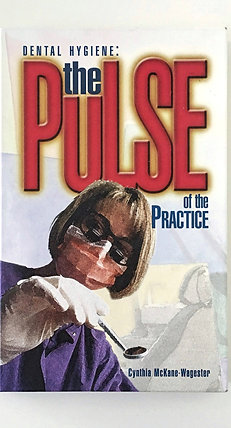 Dental Hygiene- The Pulse of the Practice