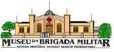 MUSEU DA BRIGADA MILITAR