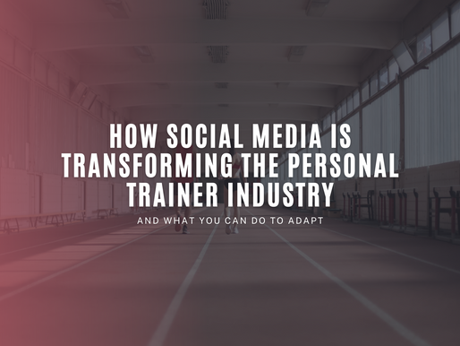 How Social Media is Transforming the Personal Trainer Industry