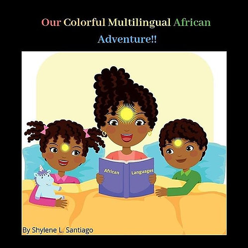 Our Colorful Multlingual African Adventure