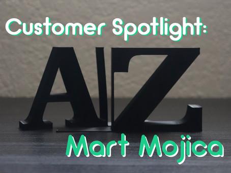 Customer Spotlight: Mart Mojica