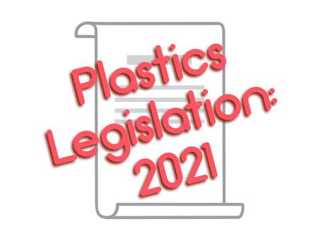 Plastics Legislation: 2021