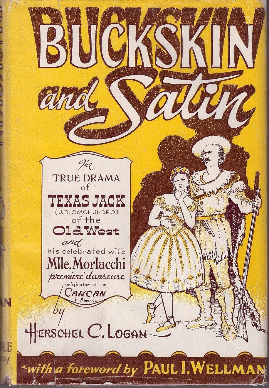 Buckskin and Satin by Herschel C.Logan
