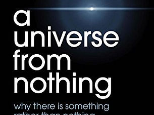 Universe from Nothing Lawrence M. Krauss